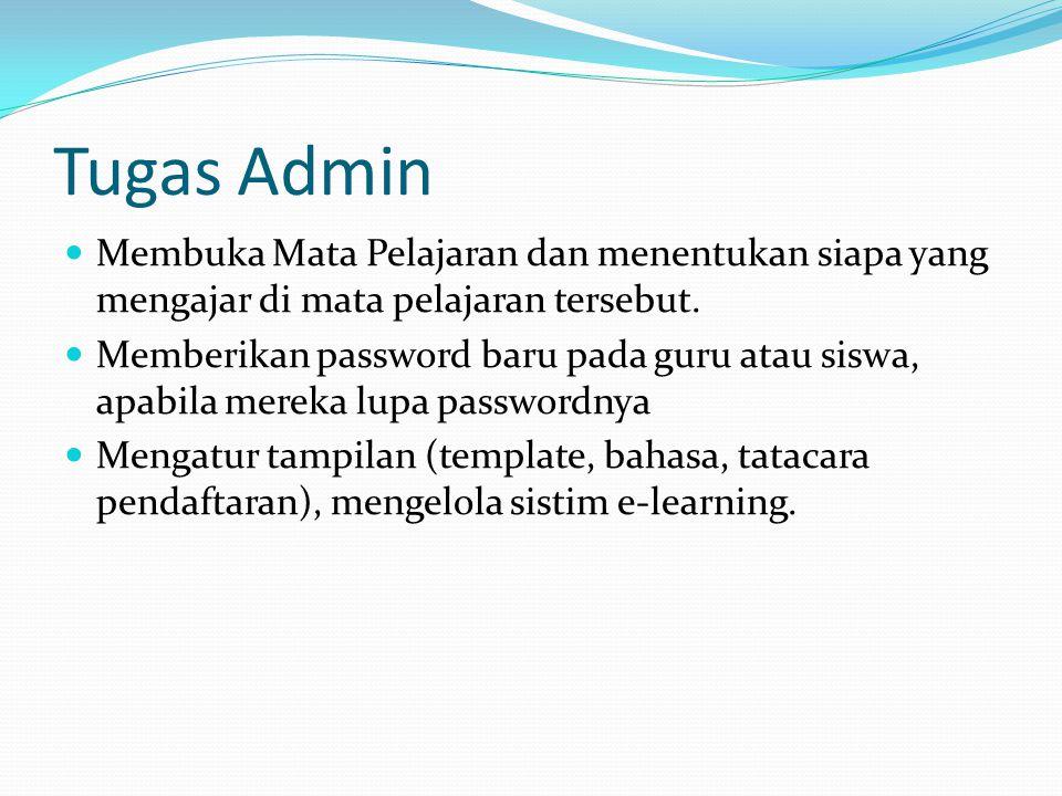 Tugas Admin Membuka Mata Pelajaran dan menentukan siapa yang mengajar di mata pelajaran tersebut.