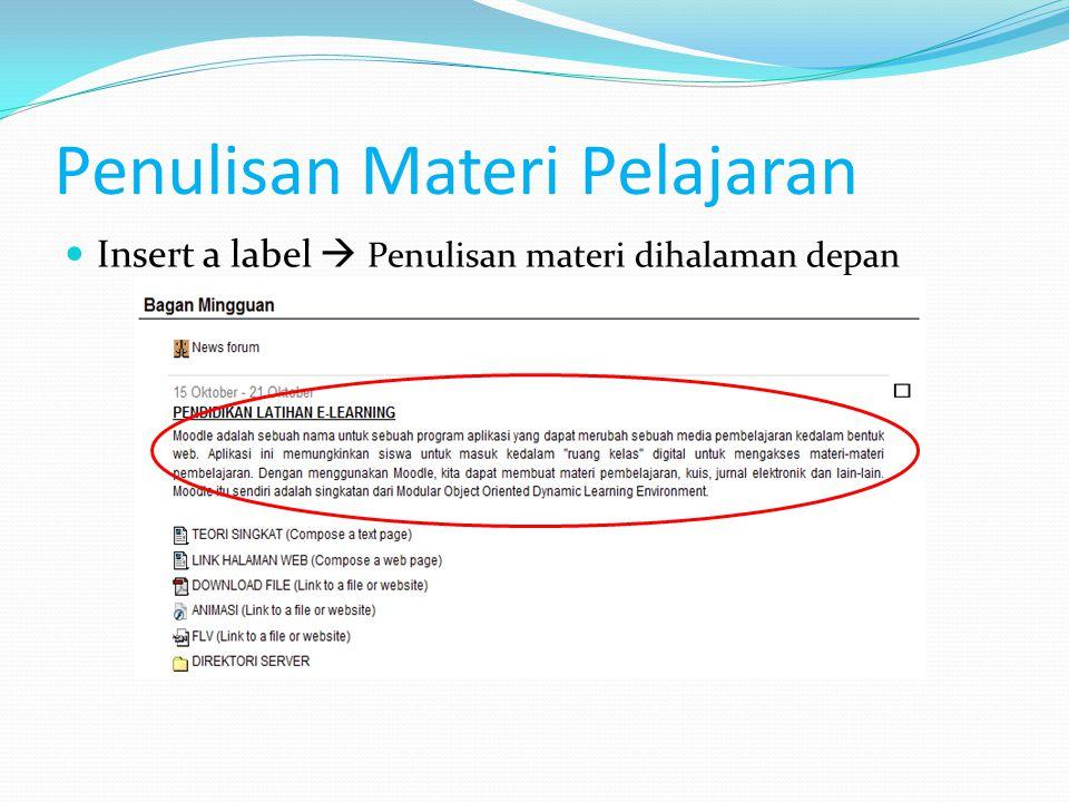 Penulisan Materi Pelajaran Insert a label  Penulisan materi dihalaman depan
