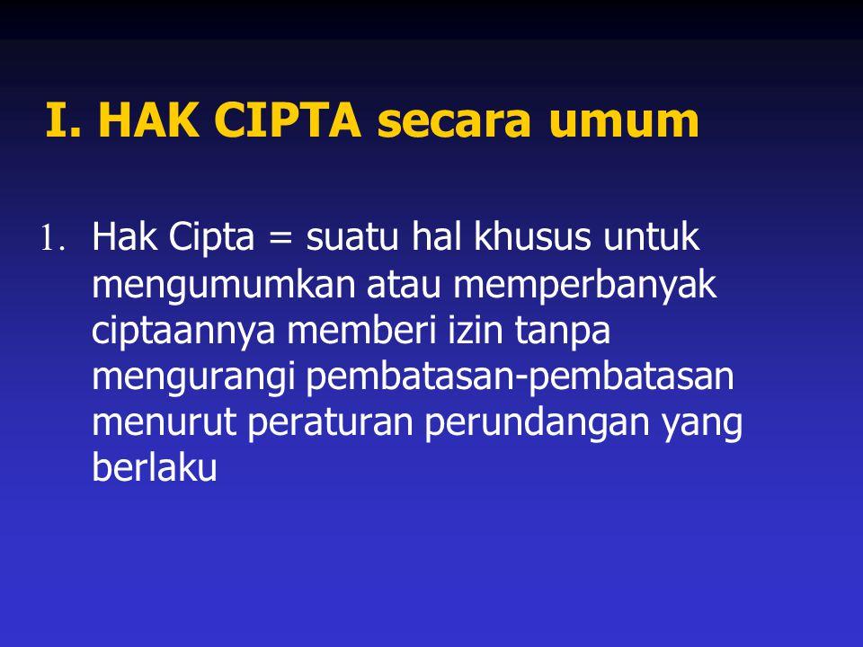 I.HAK CIPTA secara umum 1.