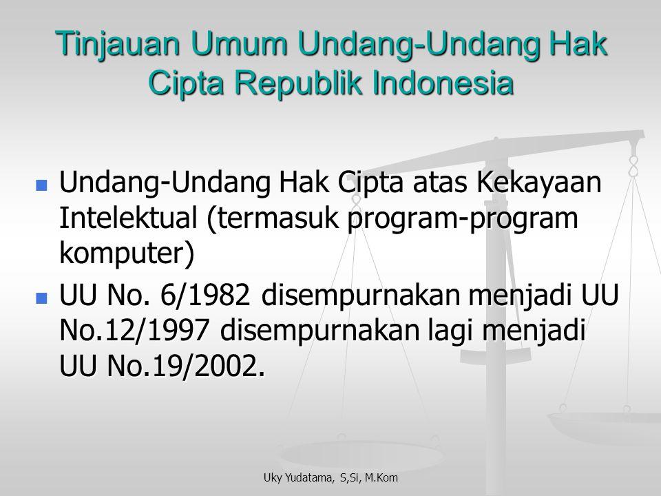 Uky Yudatama, S,Si, M.Kom Undang-undang Hak Cipta dan Perlindungan Terhadap Program Komputer PERTEMUAN 7