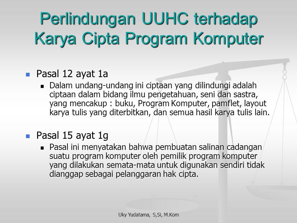 Uky Yudatama, S,Si, M.Kom Perlindungan UUHC terhadap Karya Cipta Program Komputer Pasal 2 ayat 2 tentang pemegang hak cipta atas program komputer Pasa
