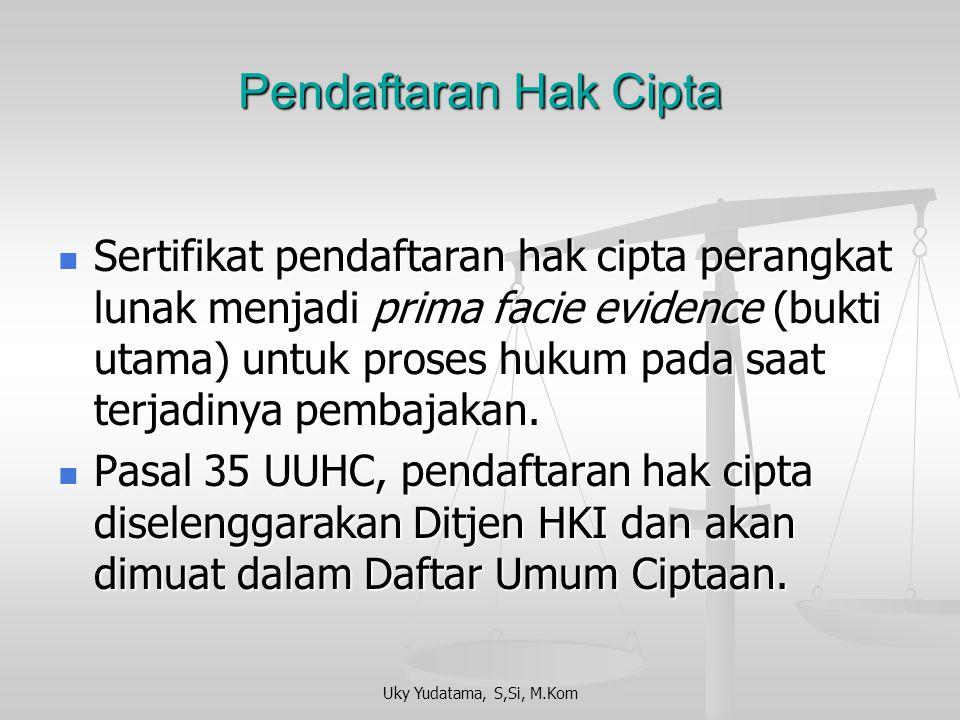 Uky Yudatama, S,Si, M.Kom Pendaftaran Hak Cipta Perlukah hak cipta didaftarkan? Perlukah hak cipta didaftarkan? Perlu, terutama jika dibuat untuk tuju