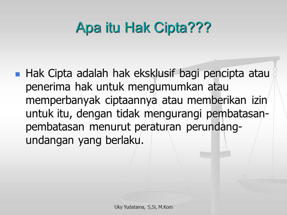 Uky Yudatama, S,Si, M.Kom Tinjauan Umum Undang-Undang Hak Cipta Republik Indonesia Undang-Undang Hak Cipta atas Kekayaan Intelektual (termasuk program