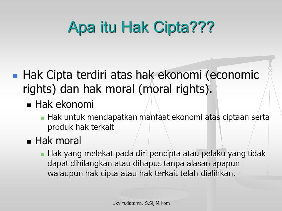 Uky Yudatama, S,Si, M.Kom Apa itu Hak Cipta??? Hak Cipta adalah hak eksklusif bagi pencipta atau penerima hak untuk mengumumkan atau memperbanyak cipt