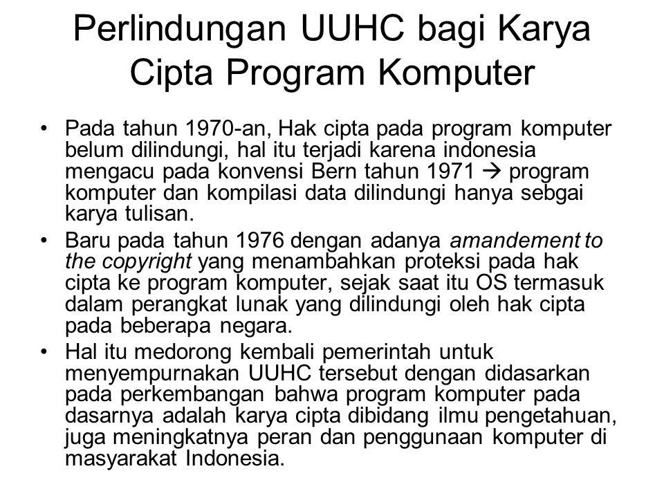 Perlindungan UUHC bagi Karya Cipta Program Komputer Pada tahun 1970-an, Hak cipta pada program komputer belum dilindungi, hal itu terjadi karena indon