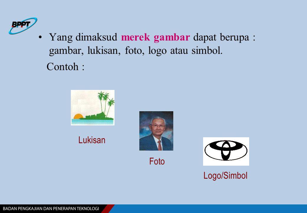 Yang dimaksud merek gambar dapat berupa : gambar, lukisan, foto, logo atau simbol. Contoh : Lukisan Foto Logo/Simbol