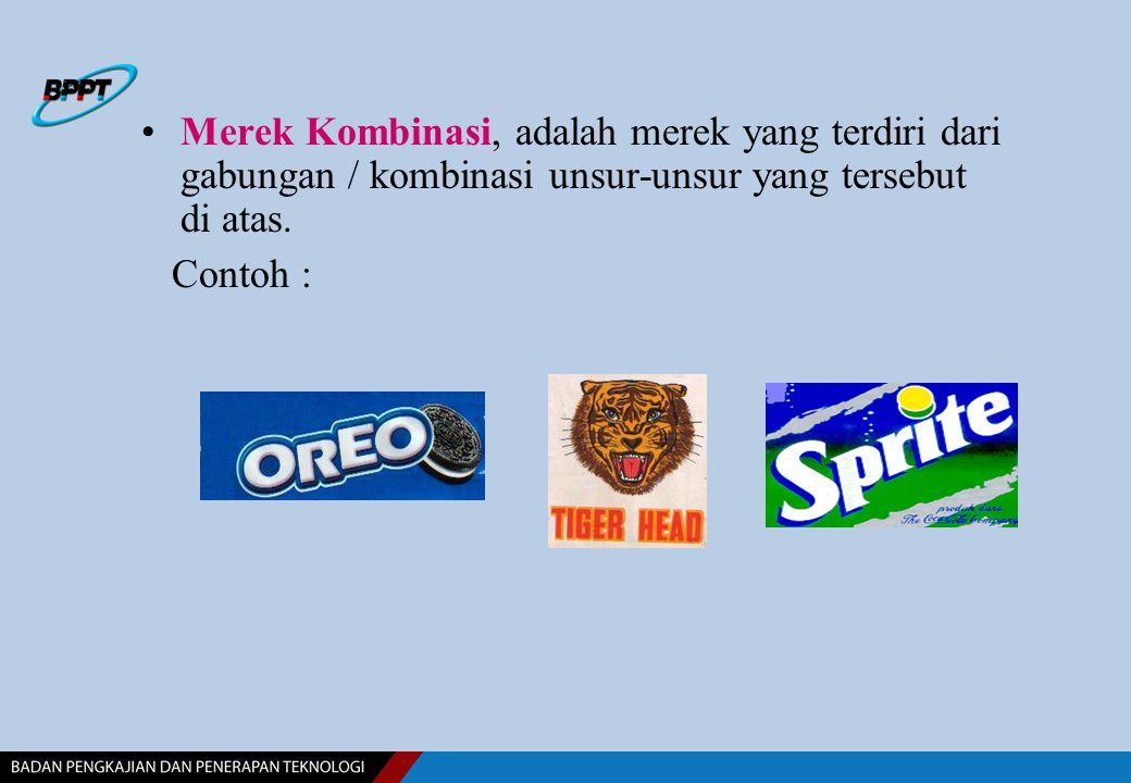 Merek Kombinasi, adalah merek yang terdiri dari gabungan / kombinasi unsur-unsur yang tersebut di atas. Contoh :