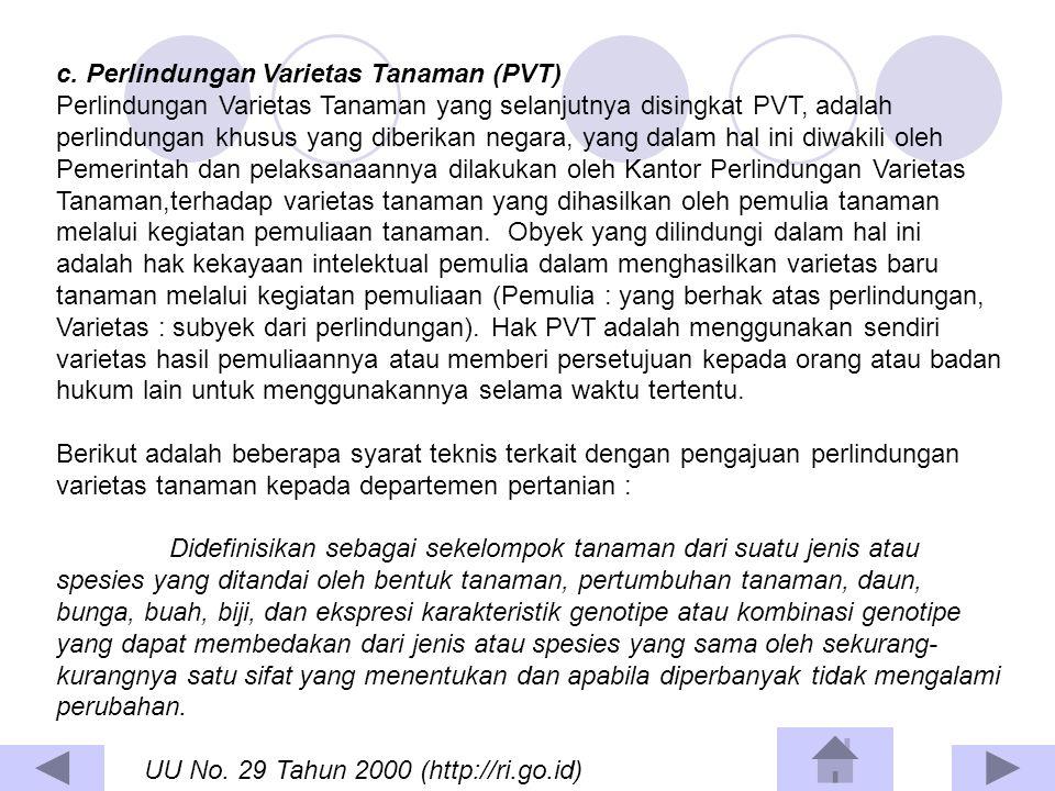c. Perlindungan Varietas Tanaman (PVT) Perlindungan Varietas Tanaman yang selanjutnya disingkat PVT, adalah perlindungan khusus yang diberikan negara,