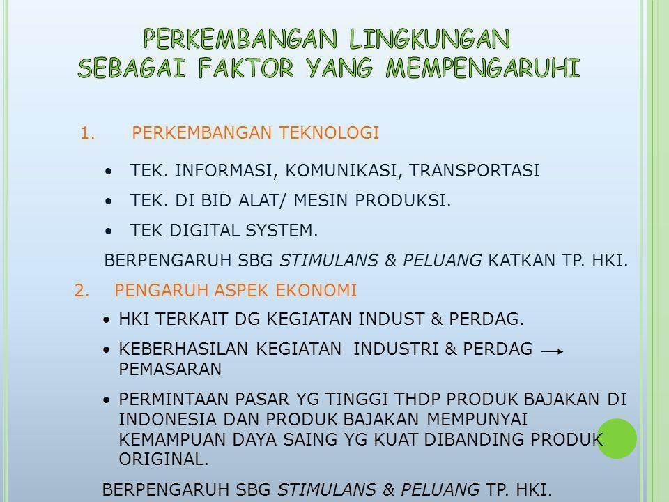 1. PERKEMBANGAN TEKNOLOGI TEK. INFORMASI, KOMUNIKASI, TRANSPORTASI TEK. DI BID ALAT/ MESIN PRODUKSI. TEK DIGITAL SYSTEM. BERPENGARUH SBG STIMULANS & P