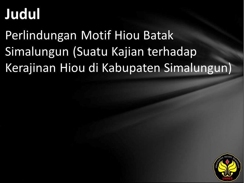 Abstrak Hak Cipta merupakan hak eksklusif bagi pencipta atau pemegang Hak Cipta untuk mengumumkan atau memperbanyak ciptaanya, Motif batik mendapatkan perlindungan Hak Cipta, di Sumatera Utara juga terdapat kain tenunan yaitu Hiou.