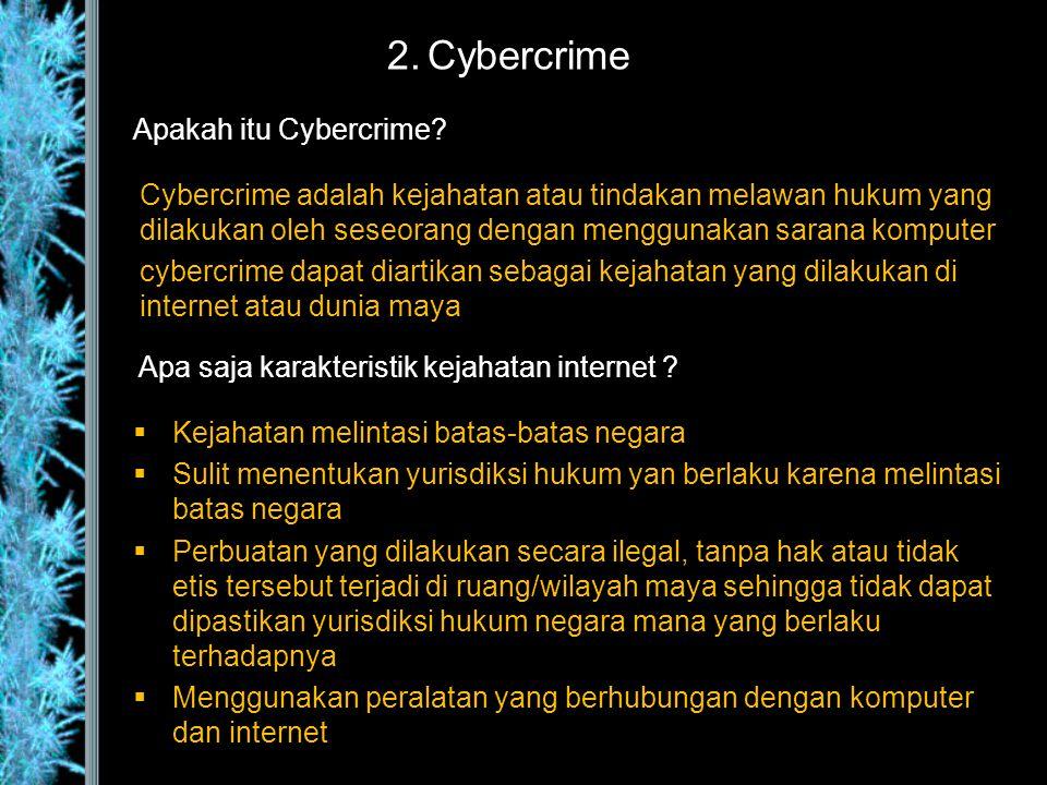 Cybercrime adalah kejahatan atau tindakan melawan hukum yang dilakukan oleh seseorang dengan menggunakan sarana komputer cybercrime dapat diartikan se