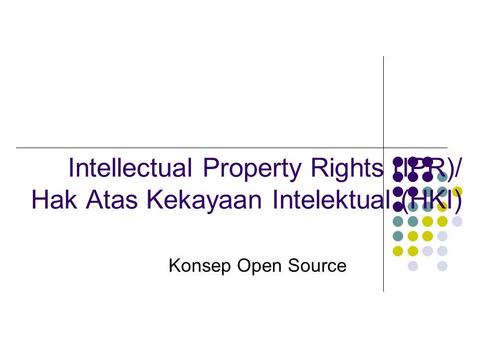 Intellectual Property Rights (IPR)/ Hak Atas Kekayaan Intelektual (HKI) Konsep Open Source
