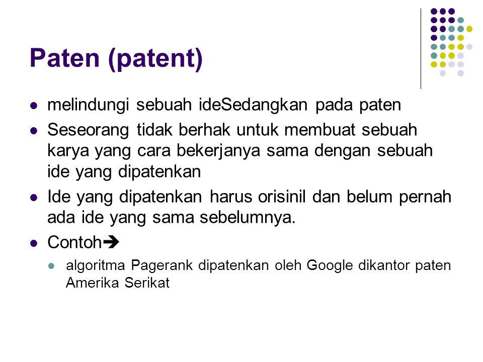 Paten (patent) melindungi sebuah ideSedangkan pada paten Seseorang tidak berhak untuk membuat sebuah karya yang cara bekerjanya sama dengan sebuah ide yang dipatenkan Ide yang dipatenkan harus orisinil dan belum pernah ada ide yang sama sebelumnya.