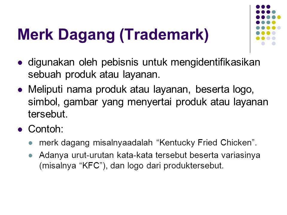 Merk Dagang (Trademark) digunakan oleh pebisnis untuk mengidentifikasikan sebuah produk atau layanan.