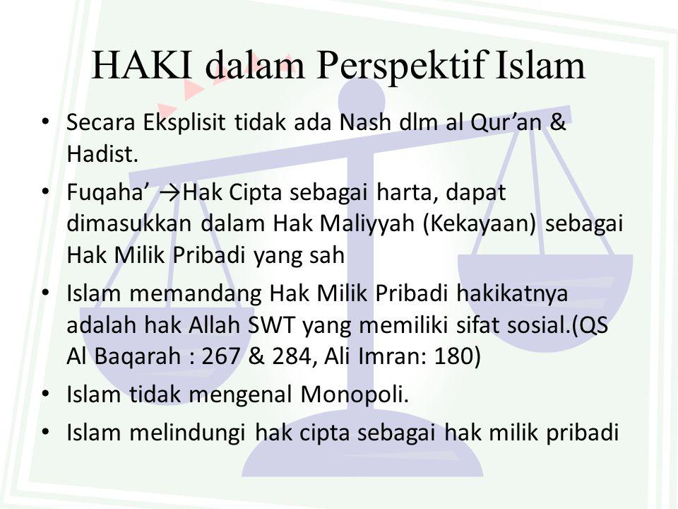 HAKI dalam Perspektif Islam Secara Eksplisit tidak ada Nash dlm al Qur'an & Hadist.