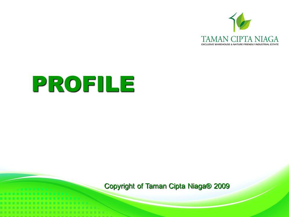 PROFILE Copyright of Taman Cipta Niaga® 2009