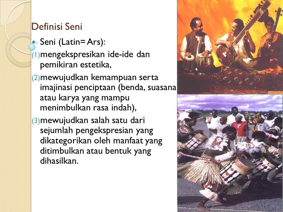 Beberapa pendapat tentang pengertian seni: Ensiklopedia Indonesia : Seni adalah penciptaan benda atau segala hal yang karena keindahan bentuknya, orang senang melihat dan mendengar Aristoteles : seni adalah kemampuan membuat sesuatu dalam hubungannya dengan upaya mencapai suatu tujuan yang telah ditentukan oleh gagasan tertentu