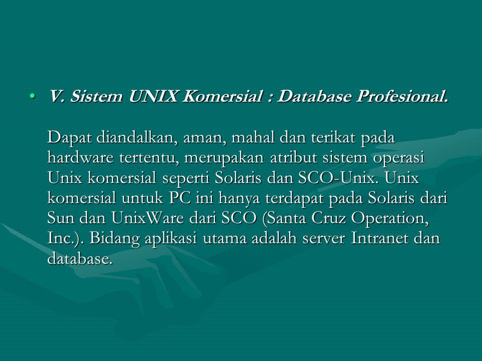 V.Sistem UNIX Komersial : Database Profesional.