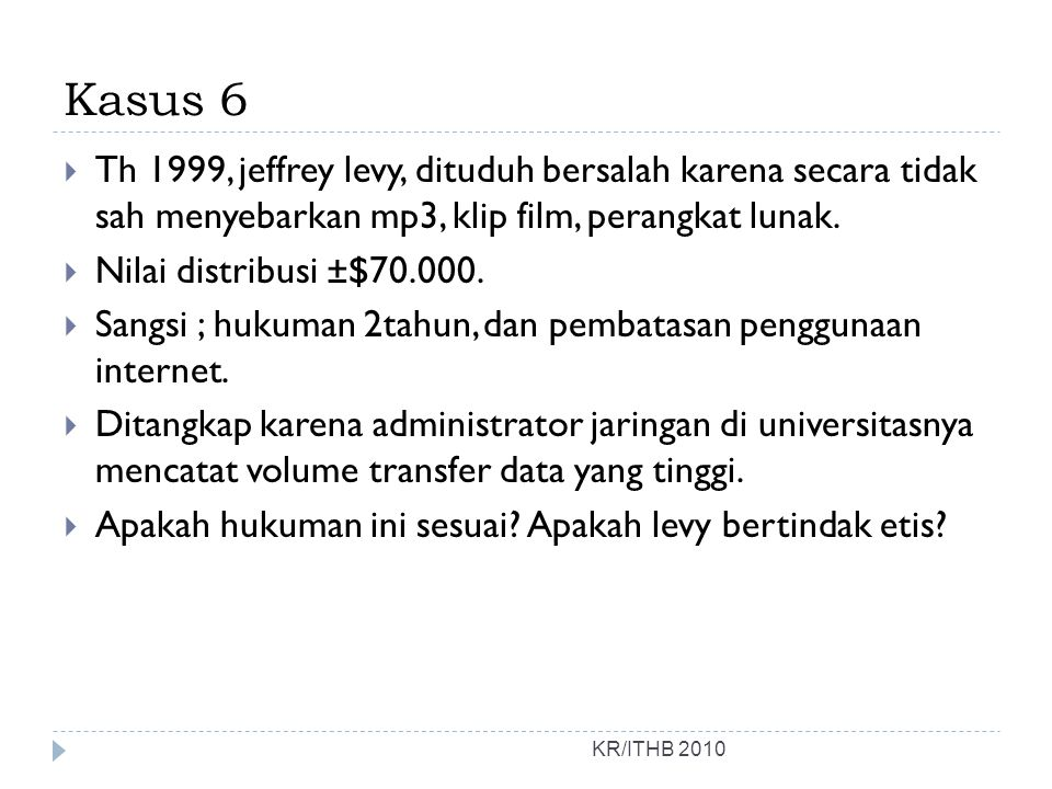Kasus 6  Th 1999, jeffrey levy, dituduh bersalah karena secara tidak sah menyebarkan mp3, klip film, perangkat lunak.