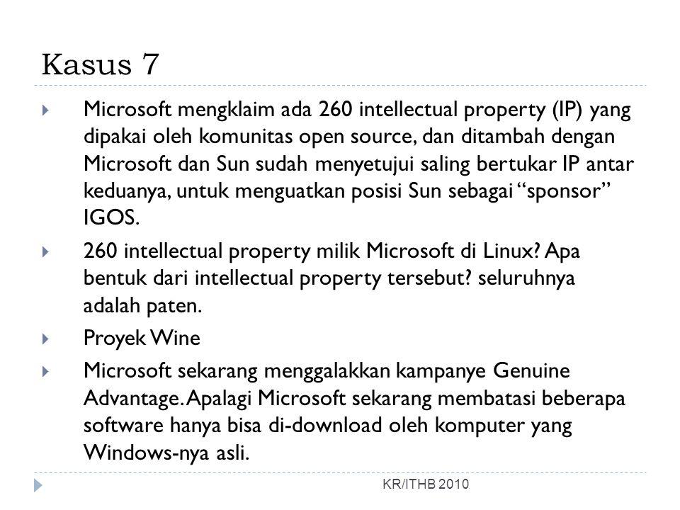 Kasus 7 KR/ITHB 2010  Microsoft mengklaim ada 260 intellectual property (IP) yang dipakai oleh komunitas open source, dan ditambah dengan Microsoft dan Sun sudah menyetujui saling bertukar IP antar keduanya, untuk menguatkan posisi Sun sebagai sponsor IGOS.