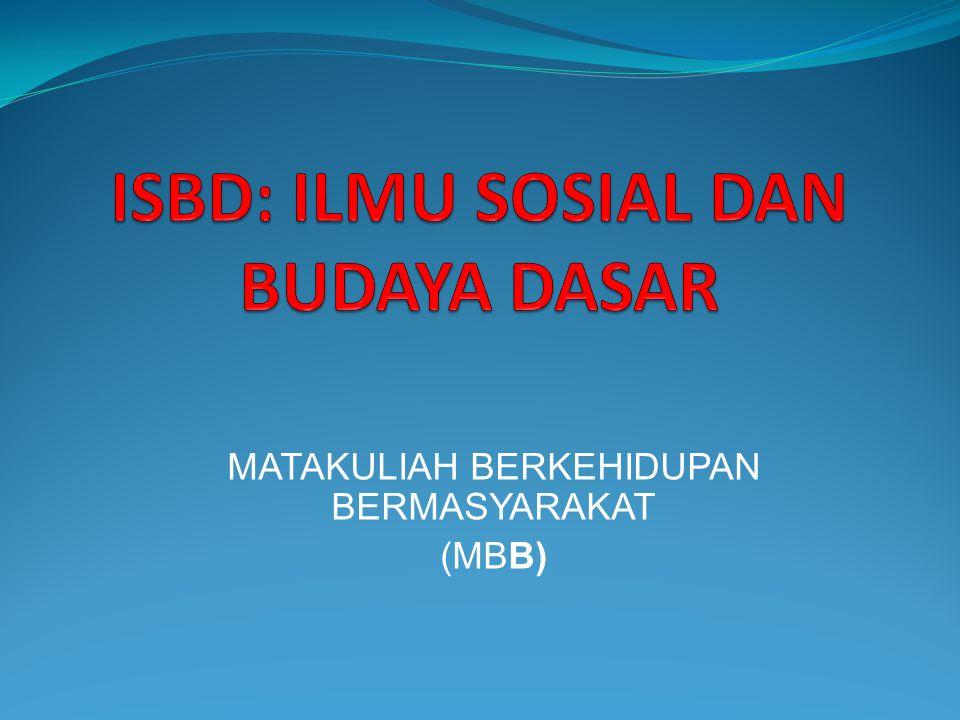 MATAKULIAH BERKEHIDUPAN BERMASYARAKAT (MBB)