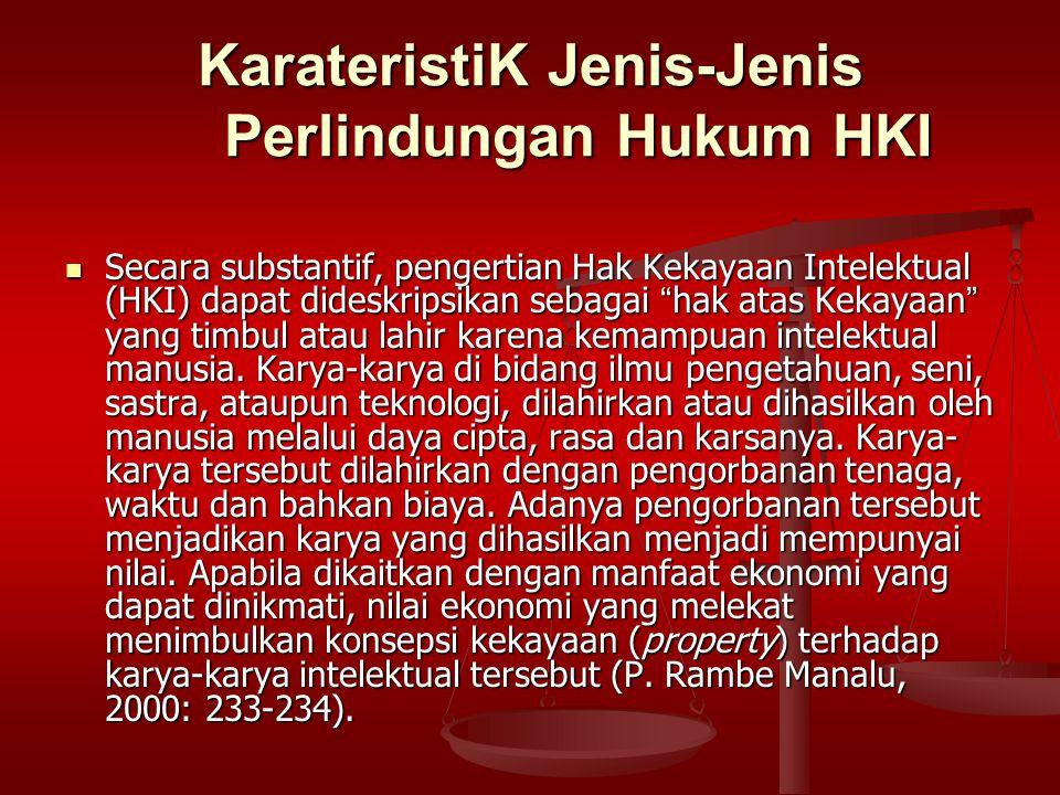 "KarateristiK Jenis-Jenis Perlindungan Hukum HKI Secara substantif, pengertian Hak Kekayaan Intelektual (HKI) dapat dideskripsikan sebagai "" hak atas K"