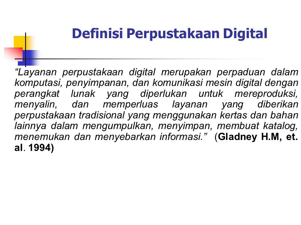 """Layanan perpustakaan digital merupakan perpaduan dalam komputasi, penyimpanan, dan komunikasi mesin digital dengan perangkat lunak yang diperlukan un"