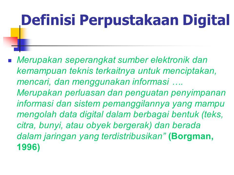 Jenis Koleksi Digital Bahan digital Bahan cetakan yang telah dikonversi dan juga bentuk media lainnya Pemerolehan karya digital asli Diciptakan oleh penerbit dan ilmuwan seperti e- book, jurnal, dll.