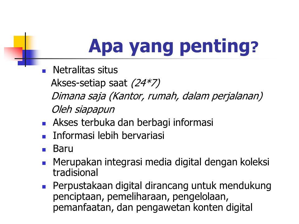  Perpustakaan digital tidak berdiri sendiri;  Ia membutuhkan teknologi untuk menghubungkannya dengan berbagai pihak;  Akses universal atas perpustakaan digital merupakan tujuan utama;  Koleksi perpustakaan digital tidak terbatas pada dokumen berbentuk teks, tetapi dapat pula berbentuk artifak digital yang tidak dapat disebarkan dalam bentuk cetak.