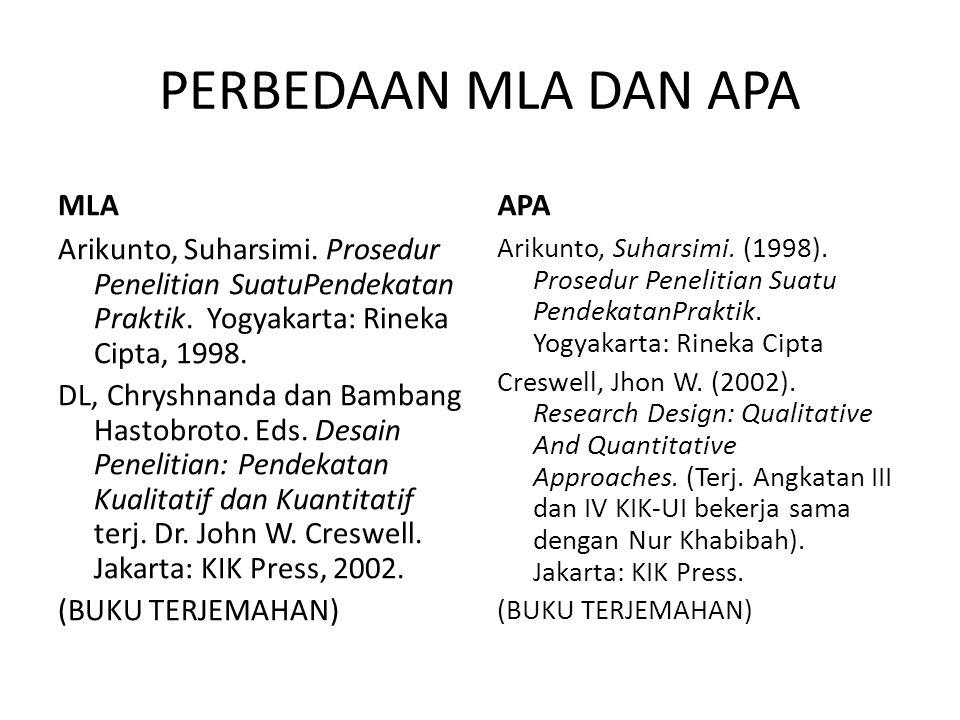 PERBEDAAN MLA DAN APA MLA Arikunto, Suharsimi. Prosedur Penelitian SuatuPendekatan Praktik. Yogyakarta: Rineka Cipta, 1998. DL, Chryshnanda dan Bamban