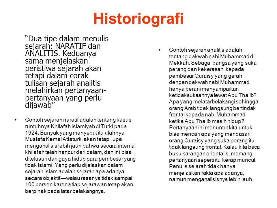 "Historiografi ""Dua tipe dalam menulis sejarah: NARATIF dan ANALITIS. Keduanya sama menjelaskan peristiwa sejarah akan tetapi dalam corak tulisan sejar"