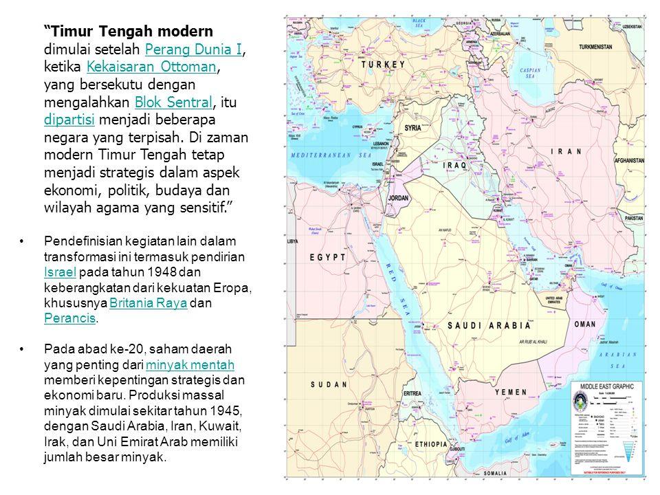 """Timur Tengah modern dimulai setelah Perang Dunia I, ketika Kekaisaran Ottoman, yang bersekutu dengan mengalahkan Blok Sentral, itu dipartisi menjadi"