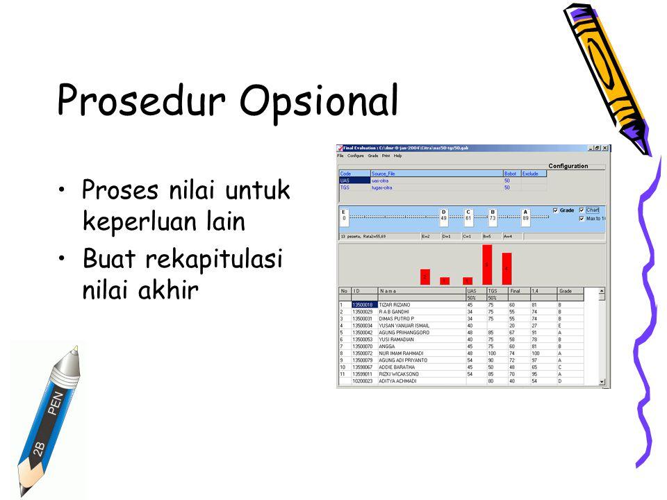 Prosedur Opsional Proses nilai untuk keperluan lain Buat rekapitulasi nilai akhir