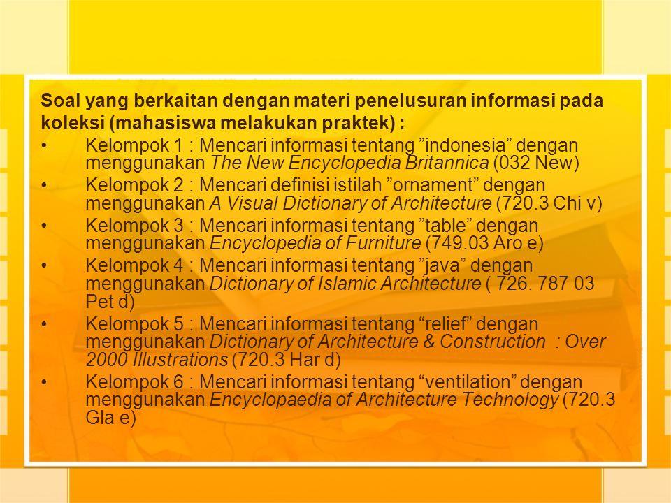 """Soal yang berkaitan dengan materi penelusuran informasi pada koleksi (mahasiswa melakukan praktek) : Kelompok 1 : Mencari informasi tentang """"indonesia"""