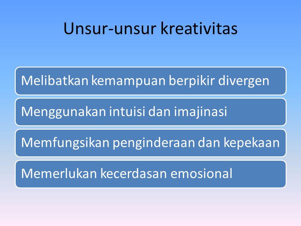 Unsur-unsur kreativitas Melibatkan kemampuan berpikir divergenMenggunakan intuisi dan imajinasiMemfungsikan penginderaan dan kepekaanMemerlukan kecerd
