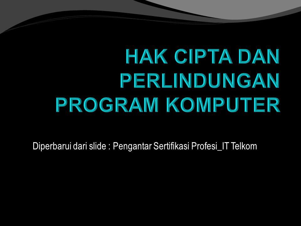 Diperbarui dari slide : Pengantar Sertifikasi Profesi_IT Telkom