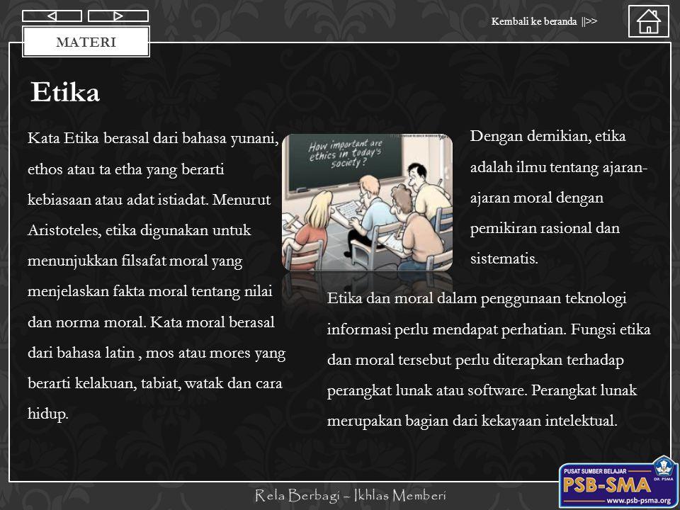 Materi Kembali ke beranda   >> MATERI Etika Kata Etika berasal dari bahasa yunani, ethos atau ta etha yang berarti kebiasaan atau adat istiadat. Menur