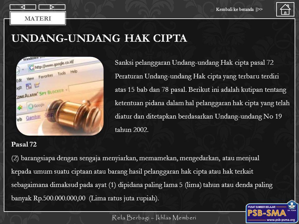 Materi Kembali ke beranda   >> MATERI UNDANG-UNDANG HAK CIPTA Sanksi pelanggaran Undang-undang Hak cipta pasal 72 Peraturan Undang-undang Hak cipta ya