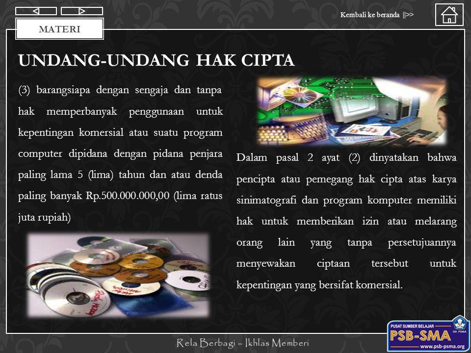 Materi Kembali ke beranda   >> MATERI UNDANG-UNDANG HAK CIPTA (3) barangsiapa dengan sengaja dan tanpa hak memperbanyak penggunaan untuk kepentingan k
