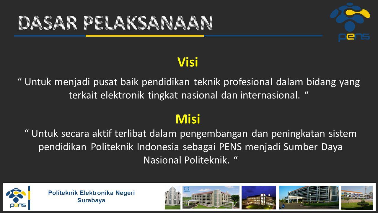 "Politeknik Elektronika Negeri Surabaya Visi "" Untuk menjadi pusat baik pendidikan teknik profesional dalam bidang yang terkait elektronik tingkat nasi"