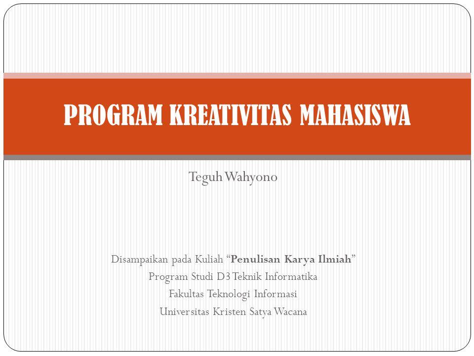 """Teguh Wahyono Disampaikan pada Kuliah """"Penulisan Karya Ilmiah"""" Program Studi D3 Teknik Informatika Fakultas Teknologi Informasi Universitas Kristen Sa"""