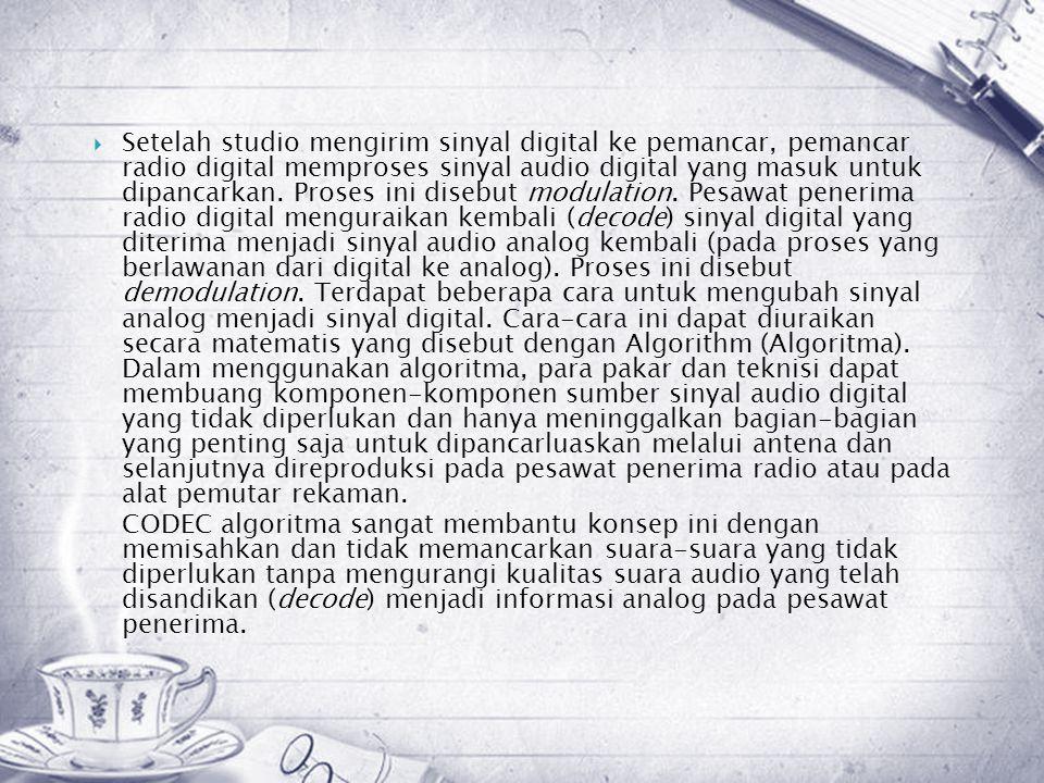  Setelah studio mengirim sinyal digital ke pemancar, pemancar radio digital memproses sinyal audio digital yang masuk untuk dipancarkan.