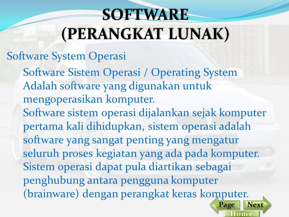 Software System Operasi Software Sistem Operasi / Operating System Adalah software yang digunakan untuk mengoperasikan komputer. Software sistem opera