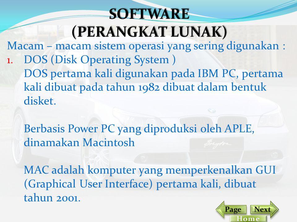 Macam – macam sistem operasi yang sering digunakan : 1. DOS (Disk Operating System ) DOS pertama kali digunakan pada IBM PC, pertama kali dibuat pada