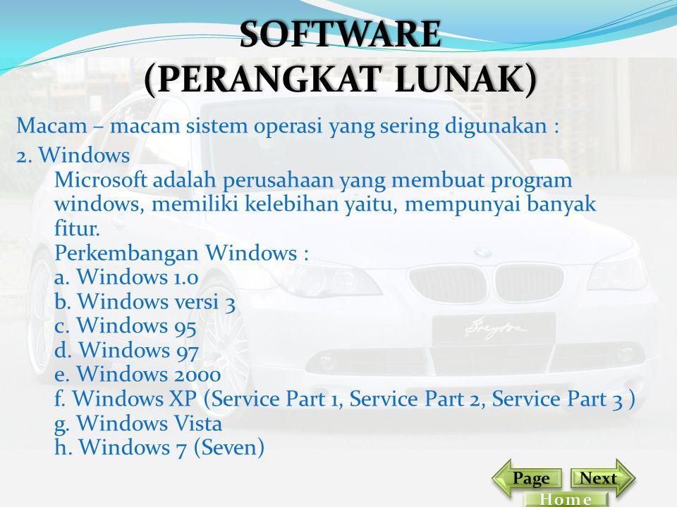 Macam – macam sistem operasi yang sering digunakan : 2. Windows Microsoft adalah perusahaan yang membuat program windows, memiliki kelebihan yaitu, me