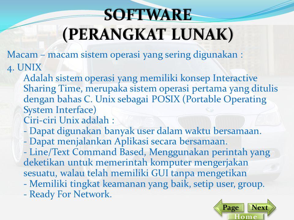 Macam – macam sistem operasi yang sering digunakan : 4. UNIX Adalah sistem operasi yang memiliki konsep Interactive Sharing Time, merupaka sistem oper