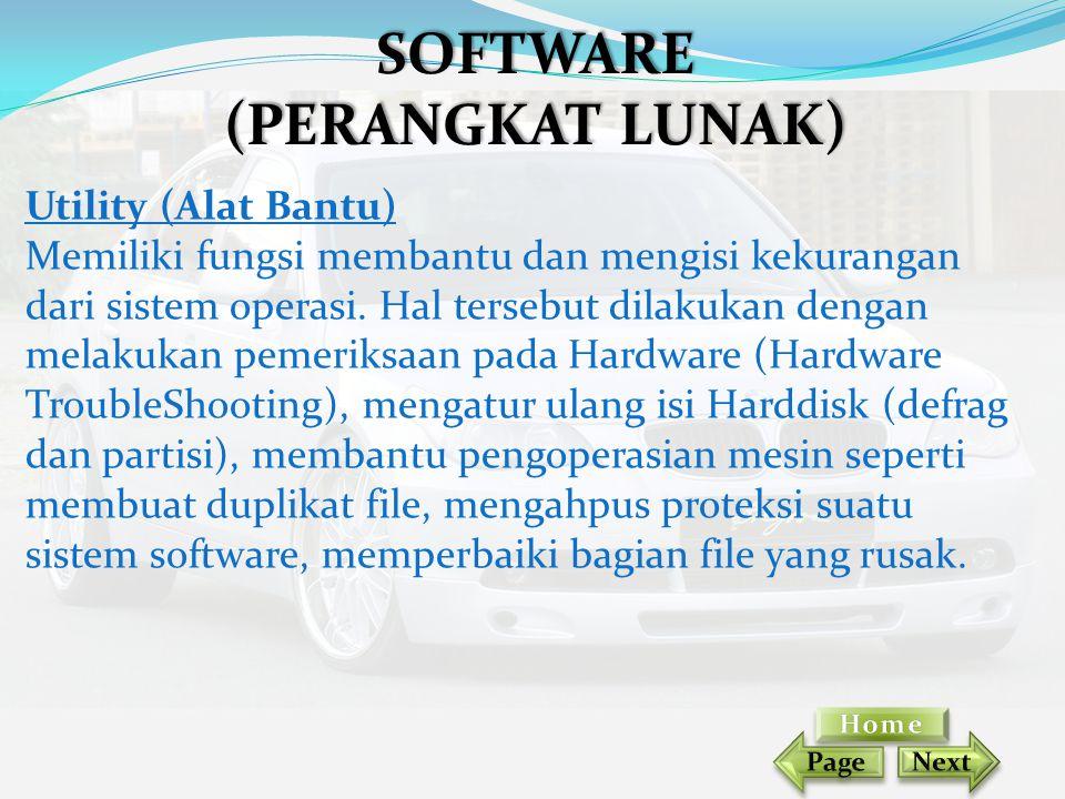 Utility (Alat Bantu) Memiliki fungsi membantu dan mengisi kekurangan dari sistem operasi. Hal tersebut dilakukan dengan melakukan pemeriksaan pada Har