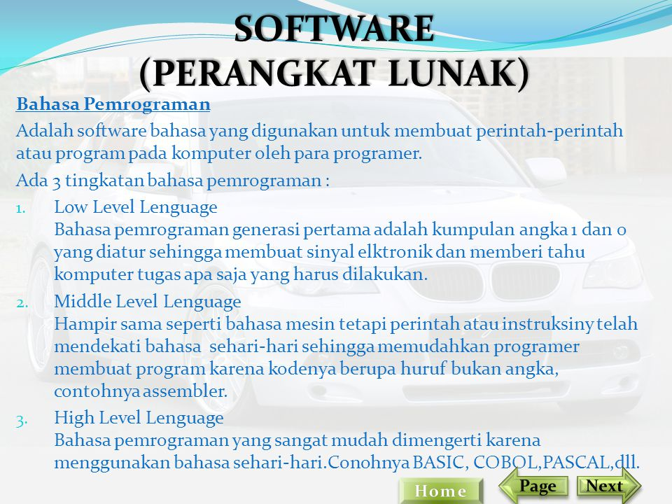 Bahasa Pemrograman Adalah software bahasa yang digunakan untuk membuat perintah-perintah atau program pada komputer oleh para programer. Ada 3 tingkat