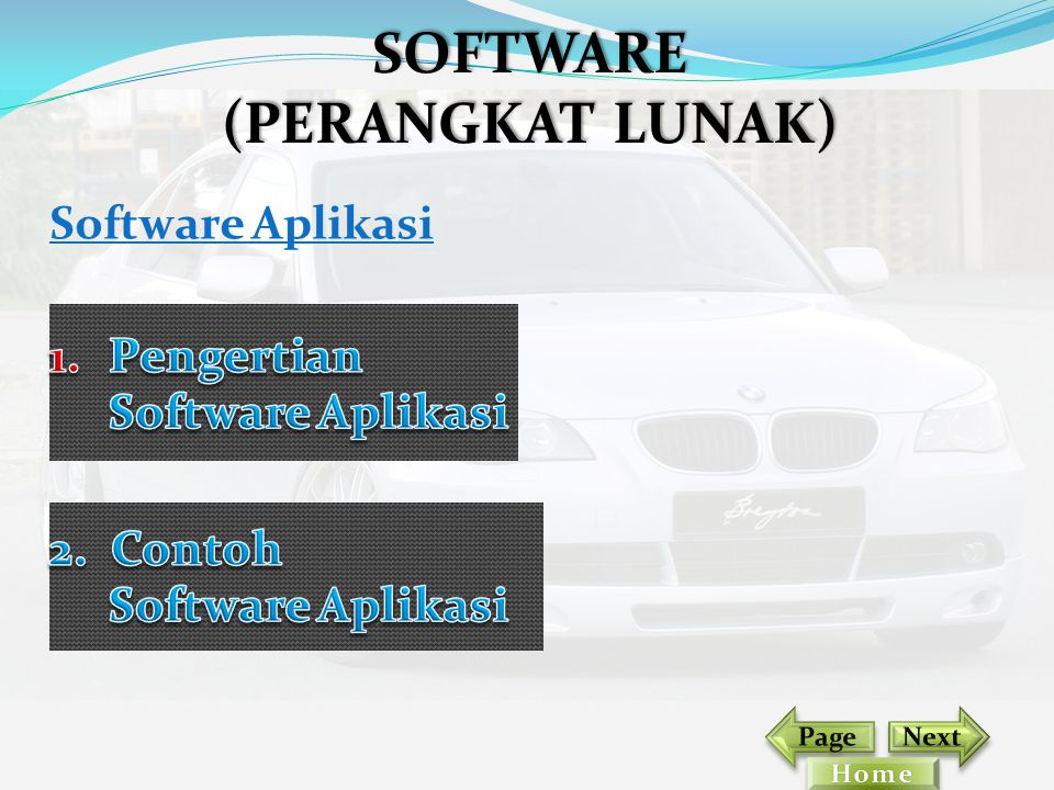 Software Aplikasi SOFTWARE (PERANGKAT LUNAK)