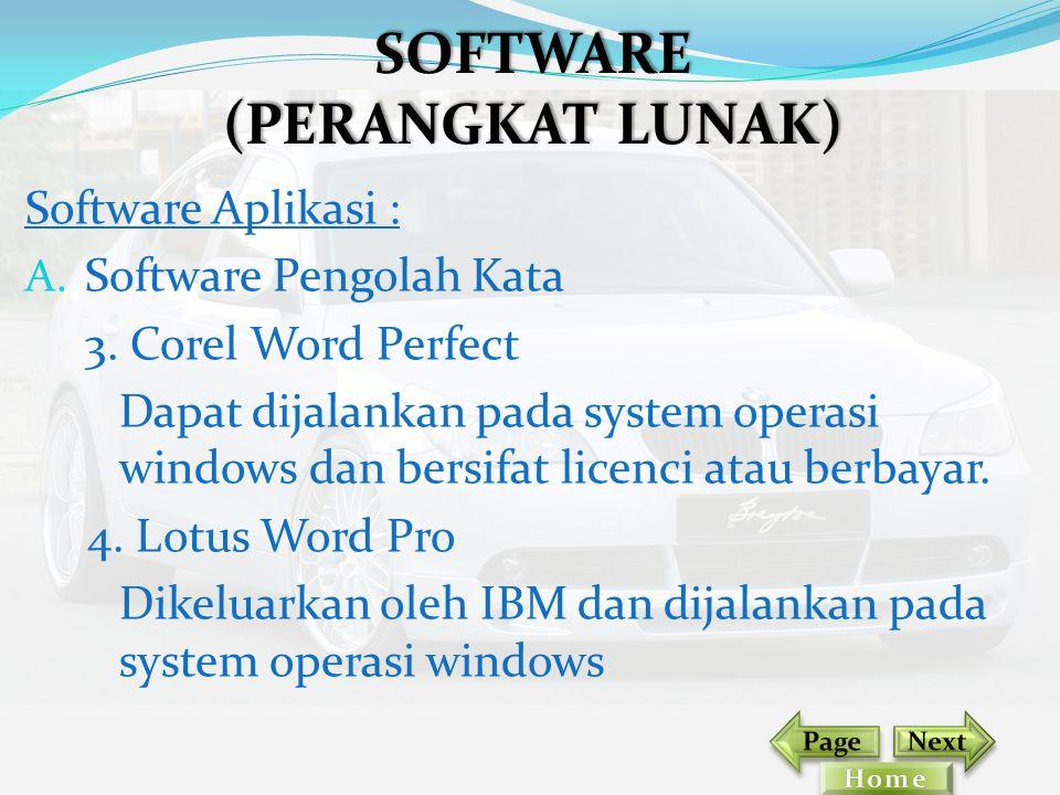 Software Aplikasi : A. Software Pengolah Kata 3. Corel Word Perfect Dapat dijalankan pada system operasi windows dan bersifat licenci atau berbayar. 4